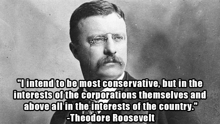 Theodore Roosevelt Quotes: Teddy Roosevelt, The Racist, Warmongering Wall Street Shill